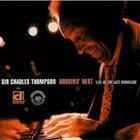 SIR CHARLES THOMPSON Robbins' Nest: Live at the Jazz Showcase album cover