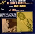 SIR CHARLES THOMPSON Sir Charles Thompson And His All Stars  Featuring: Charlie Parker / J.C. Heard And His Orchestra : The Fabulous Apollo Sessions album cover