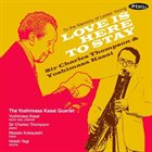 SIR CHARLES THOMPSON Sir Charles Thompson & Yoshimasa Kasai : Love Is Here to Stay album cover