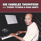 SIR CHARLES THOMPSON Sir Charles Thompson with Yoshio Toyama & Dixie Saints album cover