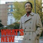 SIR CHARLES THOMPSON What's New album cover