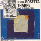 SISTER ROSETTA THARPE Live In Paris, 1964 album cover