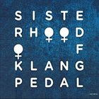 SISTERHOOD OF KLANGPEDAL Sisterhood of Klangpedal album cover
