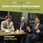 SKELTON SKINNER ALL STARS Skelton Skinner Allstars Septet Play Ellington & Basie album cover