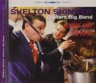 SKELTON SKINNER ALL STARS Skinner Allstars Big Band : Cookin' with the lid on album cover
