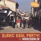 SLAVIC SOUL PARTY In Makedonija album cover