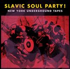SLAVIC SOUL PARTY New York Underground Tapes album cover