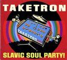 SLAVIC SOUL PARTY Taketron album cover