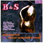 SLIDE HAMPTON Slide Hampton & Václav Zahradník Big Band : B & S (aka I Giganti Del Jazz 39) album cover