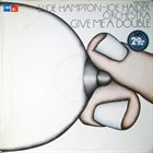 SLIDE HAMPTON Slide Hampton - Joe Haider Orchestra ‎: Give Me A Double album cover