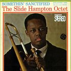 SLIDE HAMPTON Somethin' Sanctified album cover