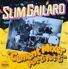 SLIM GAILLARD Cement Mixer Put-Ti Put-Ti album cover