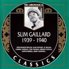 SLIM GAILLARD The Chronological Classics: Slim Gaillard 1939-1940 album cover