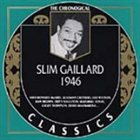 SLIM GAILLARD The Chronological Classics: Slim Gaillard 1946 album cover