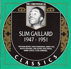 SLIM GAILLARD The Chronological Slim Gaillard 1947-1951 album cover