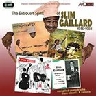 SLIM GAILLARD The Extrovert Spirit Of Slim Gaillard 1945-1958 album cover