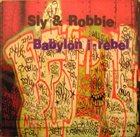 SLY AND ROBBIE Babylon I-Rebel album cover
