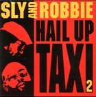 SLY AND ROBBIE Hail Up Taxi 2 album cover