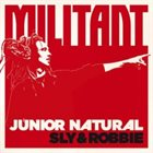 SLY AND ROBBIE Junior Natural + Sly & Robbie : Militant album cover