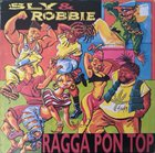 SLY AND ROBBIE Ragga Pon Top album cover