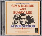 SLY AND ROBBIE Sly & Robbie Meet Bunny Lee At Dub Station album cover