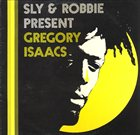 SLY AND ROBBIE Sly & Robbie Present Gregory Isaacs album cover