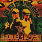 SLY AND ROBBIE The Dub Revolutionaries (meet Mad Professor feat. Dean Fraser) album cover