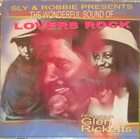 SLY AND ROBBIE The Wonderful Sound Of Lovers Rock (Featuring Glen Ricketts ) album cover