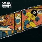 SMADJ Fuck The DJ album cover