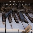 SNARKY PUPPY Shark Tank album cover