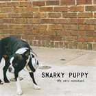 SNARKY PUPPY the only constant album cover