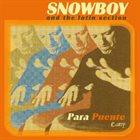SNOWBOY Para Puente album cover