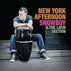 SNOWBOY Snowboy & The Latin Section : New York Afternoon album cover