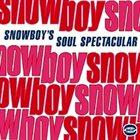 SNOWBOY Snowboy's Soul Spectacular: Funk & Soul Recordings album cover