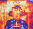 SOFT MACHINE Hidden Details album cover