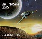 SOFT MACHINE LEGACY Live Adventures album cover