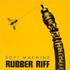 SOFT MACHINE Rubber Riff (aka De Wolfe Sessions) album cover