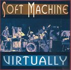 SOFT MACHINE Virtually album cover
