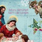 SOLVEIG SLETTAHJELL Natt I Betlehem album cover