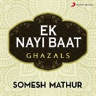 SOMESH MATHUR Ek Nayi Baat album cover
