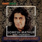 SOMESH MATHUR Mann : The Messiah album cover