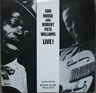 SON HOUSE Son House And Robert Pete Williams : Live! album cover