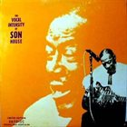 SON HOUSE The Vocal Intensity Of Son House album cover