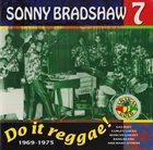 SONNY BRADSHAW Sonny Bradshaw 7 : Do It Reggae! 1969-1975 album cover