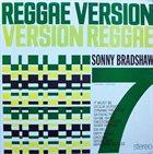 SONNY BRADSHAW Sonny Bradshaw 7 : Reggae Version Version Reggae album cover