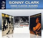 SONNY CLARK Three Classic Albums (Cool Struttin' / Sonny's Crib / My Conception) album cover