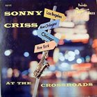 SONNY CRISS At The Crossroads (aka Sonny Criss Quartet Featuring Wynton Kelly) album cover