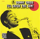 SONNY CRISS I'll Catch the Sun album cover