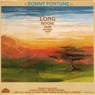 SONNY FORTUNE Long Before Our Mothers Cried album cover