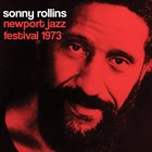 SONNY ROLLINS Newport Jazz Festival 1973 album cover
